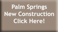 Palm Springs New Construction Homes for Sale